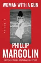 Woman with a Gun - A Novel ebook by Phillip Margolin