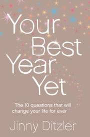 Your Best Year Yet!: Make the next 12 months your best ever! ebook by Jinny Ditzler