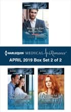 Harlequin Medical Romance April 2019 - Box Set 2 of 2 電子書 by Alison Roberts, Lucy Ryder, Charlotte Hawkes