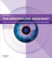The Ophthalmic Assistant - A Text for Allied and Associated Ophthalmic Personnel ebook by Harold A. Stein,Raymond M. Stein,Melvin I. Freeman