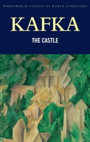 The Castle ebook by Franz Kafka,Tom Griffith,John Williams,John Williams