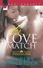 His Love Match (Mills & Boon Kimani) (Weddings by Diana, Book 1) ebook by Shirley Hailstock
