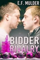 Bidder Rivalry ebook by E.F. Mulder