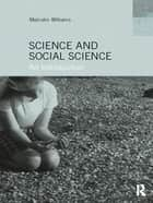 Science and Social Science ebook by Malcolm Williams