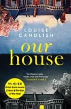 Our House - Winner of the Crime & Thriller Book of the Year 2019 ebook by