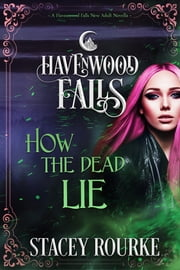 How the Dead Lie ebook by Stacey Rourke