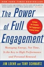 The Power of Full Engagement ebook by Jim Loehr,Tony Schwartz