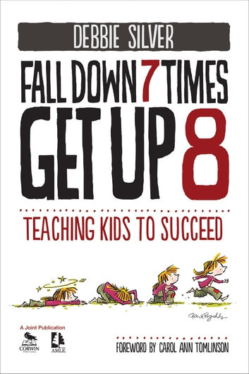 Fall Down 7 Times, Get Up 8 - Teaching Kids to Succeed ebook by Debbie Thompson Silver