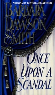 Once Upon A Scandal ebook by Barbara Dawson Smith