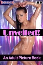 Unveiled! #89 - An Adult Picture Book ebook by Mithras Imagicron