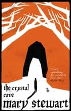 The Crystal Cave - The spellbinding story of Merlin ebook by Mary Stewart