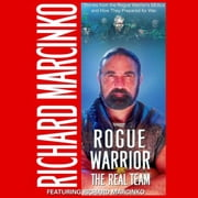 The Rogue Warrior - Real Team audiobook by Richard Marcinko