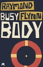 Busy Body - Eddathorpe Mystery #4 ebook by Raymond Flynn