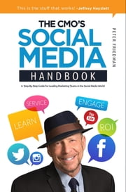The Cmo's Social Media Handbook - A Step-By-Step Guide for Leading Marketing Teams in the Social Media World ebook by Peter Friedman