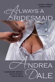 Always a Bridesmaid ebook by Andrea Dale