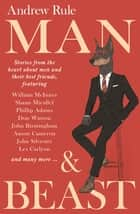 Man & Beast ebook by Andrew Rule