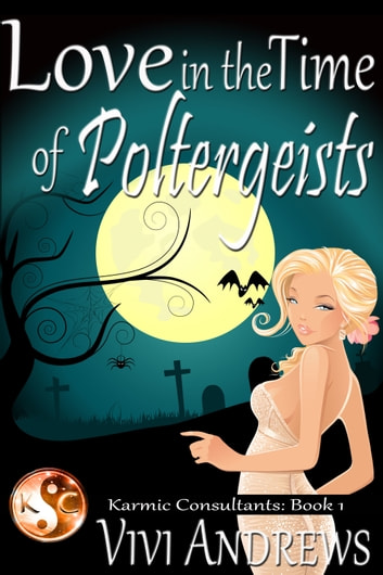 Love in the Time of Poltergeists ebook by Vivi Andrews
