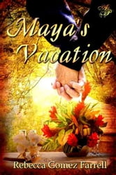 Maya's Vacation ebook by Rebecca Gomez Farrell