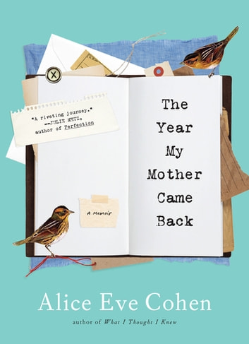 The Year My Mother Came Back ebook by Alice Eve Cohen