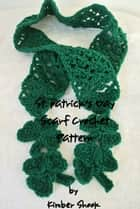 St. Patrick's Day Scarf Crochet Pattern ebook by Kimber Shook