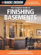 Black & Decker The Complete Guide to Finishing Basements ebook by Editors of Cool Springs Press