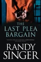 The Last Plea Bargain ebook by Randy Singer
