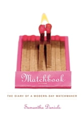 Matchbook - The Diary of a Modern-Day Matchmaker ebook by Samantha Daniels