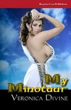 My Minotaur ebook by Veronica Divine