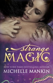 Strange Magic - The MAGIC series, #1 ebook by Michelle Mankin