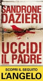 Uccidi il padre ebook by Sandrone Dazieri
