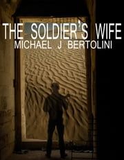 The Soldier's Wife ebook by Michael Bertolini