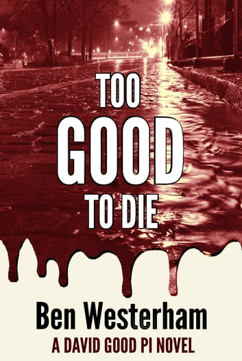 Too Good to Die ebook by Ben Westerham