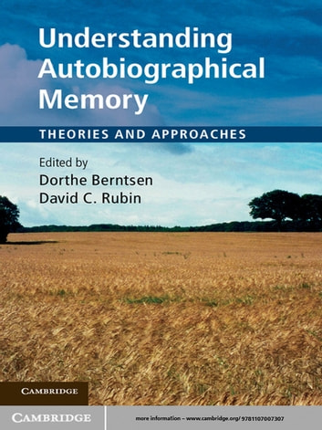 Understanding Autobiographical Memory - Theories and Approaches ebook by