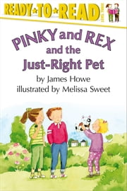 Pinky and Rex and the Just-Right Pet - With Audio Recording ebook by James Howe