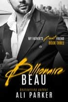 Billionaire Beau ebook by Ali Parker, Weston Parker