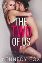 The Two of Us ebook by Kennedy Fox