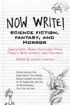 Now Write! Science Fiction, Fantasy and Horror ebook door Laurie Lamson