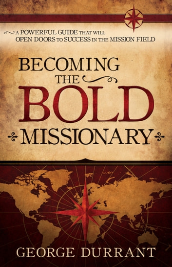 Becoming the Bold Missionary ebook by George D. Durrant