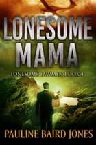 Lonesome Mama - A Short Story ebook by Pauline Baird Jones