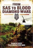 From SAS to Blood Diamond Wars ebook by Hamish Ross,Fred Marafono