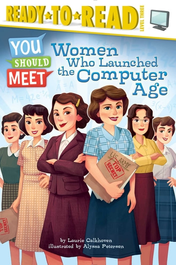 Women Who Launched the Computer Age - With Audio Recording ebook by Laurie Calkhoven