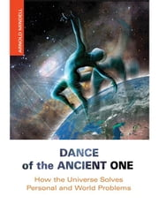 Dance of the Ancient One ebook by Mindell, Arnold