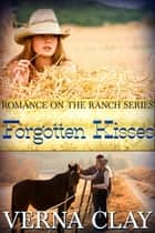 Forgotten Kisses ebook by Verna Clay
