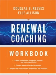 Renewal Coaching Workbook ebook by Douglas B. Reeves,Elle Allison