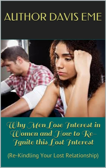 76593700c49 Why Men Lose Interest in Women and How to Re-Ignite this Lost Interest (