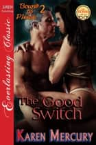 The Good Switch ebook by Karen Mercury