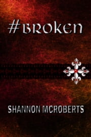 #Broken ebook by Shannon McRoberts