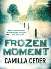 Frozen Moment ebook by Camilla Ceder
