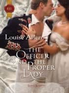 The Officer and the Proper Lady ebook by Louise Allen