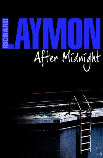 After Midnight - An unforgettable tale of one horrific night ebook by Richard Laymon